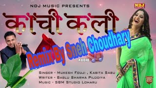 Kachi kali | काची काली | Mukesh Foji | Remix By Sneh Choudhary || Top Haryanvi Song