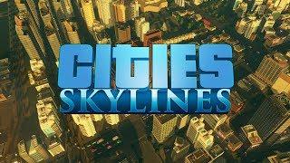 Cities: Skylines - Pierwsze miasto