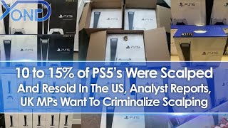 Analyst Reports 10 to 15% of PS5's Were Scalped In US, UK MP's Wants To Criminalize Scalping