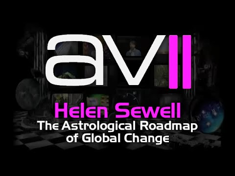 AV2 - Helen Sewell - The Astrological Roadmap of Global Change