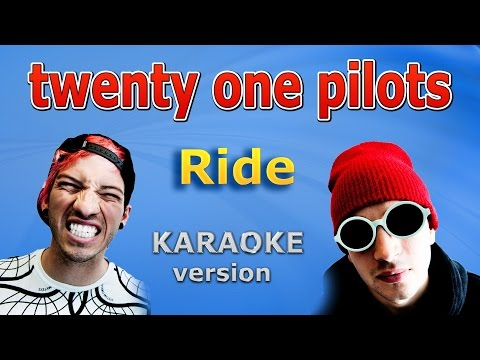 twenty one pilots - Ride - Lyrics and Karaoke Backing Track