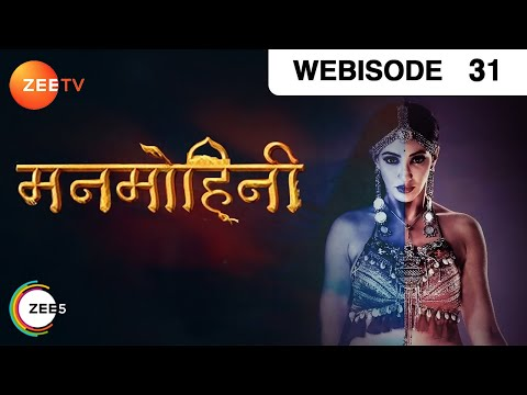 Manmohini - Episode 31 - Jan 3, 2018 - Webisode | Watch Full Episode on ZEE5