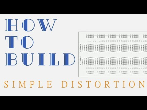how-to-build:-simple-distortion-effect