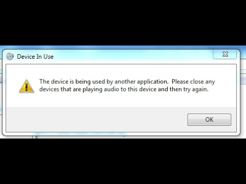 how to fix The device is being used by another application. please