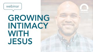 Growing Intimacy With Jesus with Jason Philipose