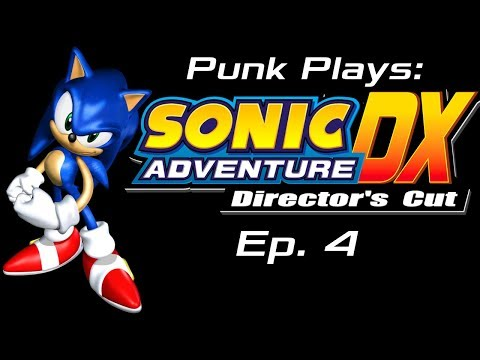 Punk Plays: Sonic Adventure DX - Ep. 4 - Twinkling Down Speed Highway!
