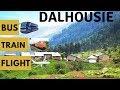 DALHOUSIE TRAVEL GUIDE | BUS, TRAIN & FLIGHT TO DALHOUSIE | TRAVEL TRICKS