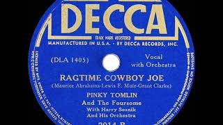 1938 version: Pinky Tomlin - Ragtime Cowboy Joe (with The Foursome)