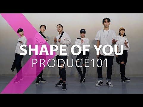 PRODUCE101(프로듀스101) - Shape Of You / DANCE COVER.