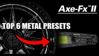 Playthrough #6: Axe-FX II TOP 6 METAL PRESETS