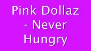 Watch Pink Dollaz Never Hungry video