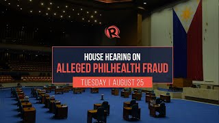 House hearing on alleged corruption in PhilHealth | Tuesday, August 25