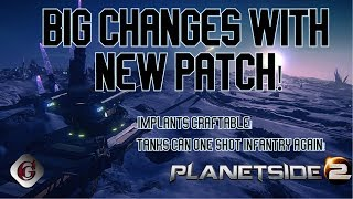 Big Patch!  Rolling Back some big CAI Changes, and Implants are now Craftable in Planetside 2!