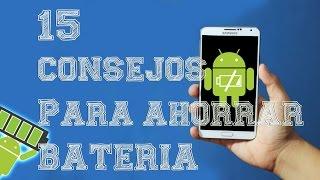 15 Consejos para Ahorrar el Doble de Batería en cualquier Android | Tu Android Personal