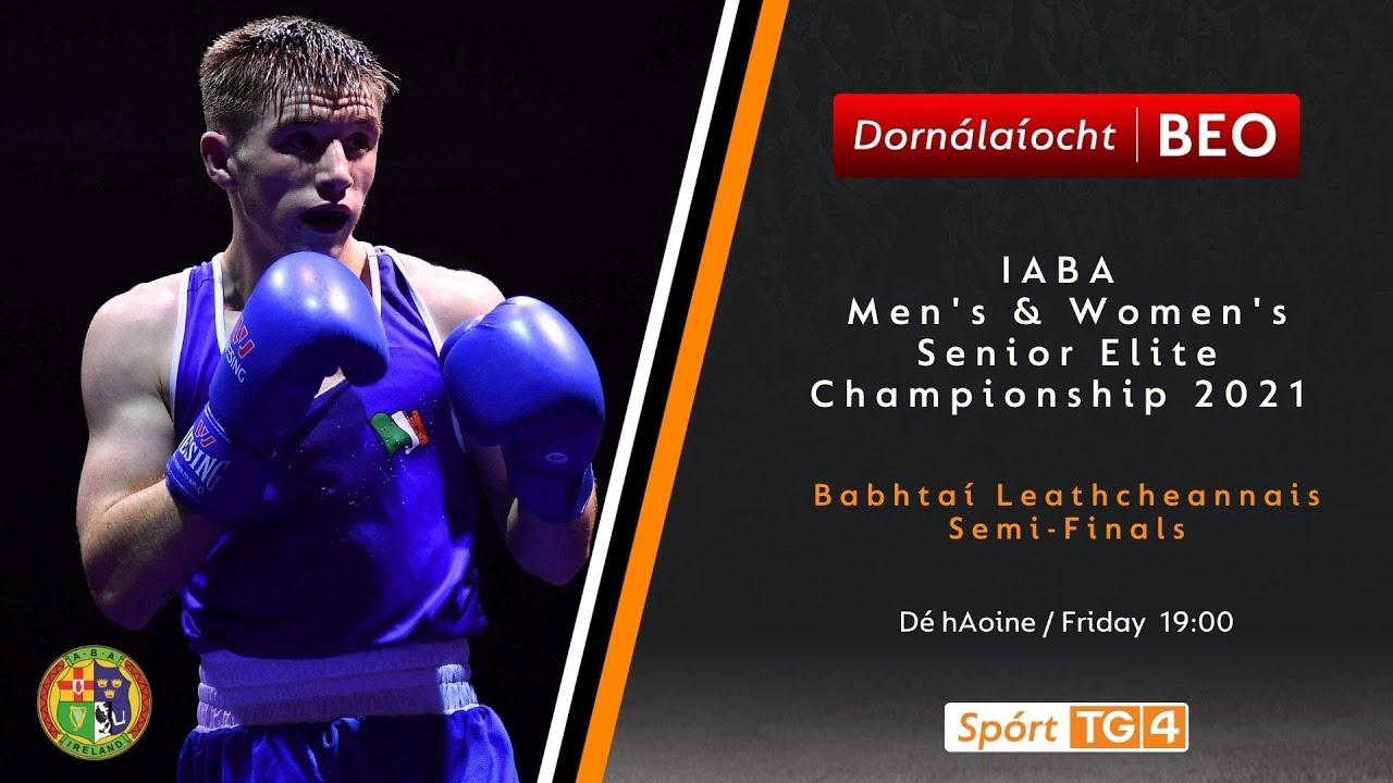 Download Dornálaíocht BEO   IABA Men's & Women's Senior Elite Championship 2021   SF's 24/09 BEO 19:00
