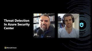 Threat detection in Security Center | Azure Security Center in the Field #1