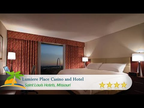 Lumiere Place Casino And Hotel - Saint Louis Hotels, Missouri