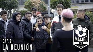 LA REUNIÓN | MAMBO FC | EPISODIO 2