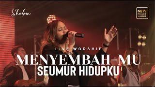 MENYEMBAH-MU SEUMUR HIDUPKU - NEW POWER WORSHIP (Live Worship)