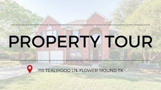 Property Tour: 713 Tealwood Ln, Flower Mound TX