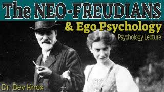 The Neo-Freudians & Ego Psychology: Anna Freud, Carl Jung, Alfred Adler, and Karen Horney