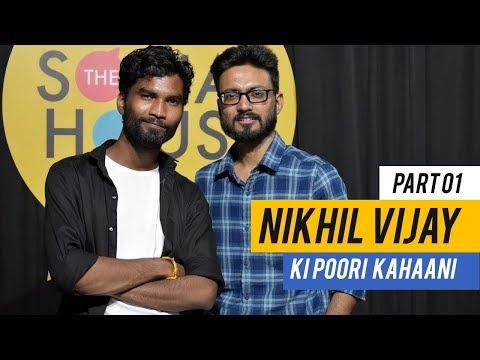 Nikhil Vijay Interview - Part 1   Full Story   On Camera With Ravie   The Social House