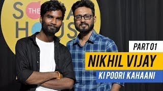 Nikhil Vijay Interview - Part 1 | Full Story | On Camera with Ravie | The Social House