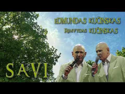 Edmundas Kučinskas ir Rimvydas Kučinskas - Savi