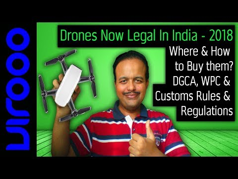 Buy Drones in India! Drone Legality in India (2018). DGCA, WPC, Customs New Rules & Regulations