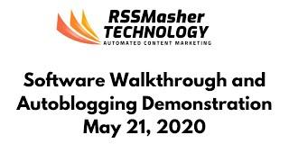 RSSMasher Technology Software Walkthrough and Autoblogging Demonstration