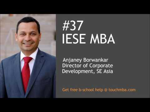 IESE MBA Admissions Interview with Anjaney Borwankar - Touch MBA Podcast