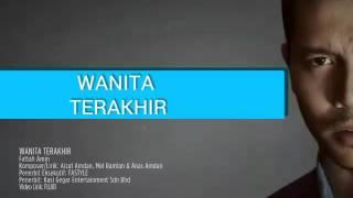 [3.39 MB] Fattah Amin - Wanita Terakhir