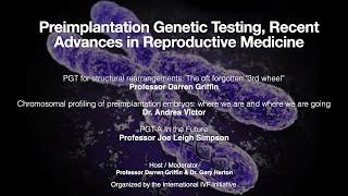 Preimplantation Genetic Testing, Recent Advances in Reproductive Medicine