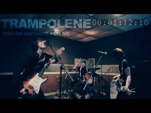 TRAMPOLENE - You Do Nothing For Me