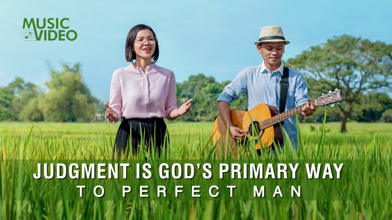 "2021 English Christian Song | ""Judgment Is God's Primary Way to Perfect Man"""