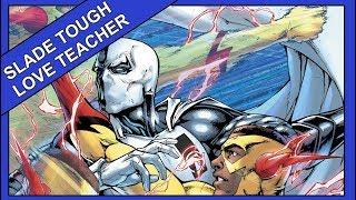 Slade Tough Love Teacher | Deathstroke #24
