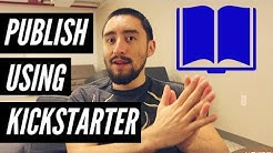 Kickstarter Self-Publishing Tips and Tricks for Authors