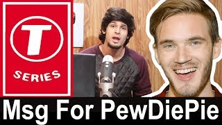 PEWDIEPIE VS T-SERIES | Msg From Pakistani