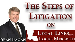 Attorney Sean Fagan talks about the Stages of Litigation with Locke Meredith