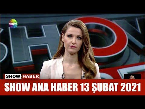 Show Ana Haber 13 Şubat 2021