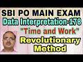 Data Interpretation Questions-178: (Time and Work) SBI PO MAIN #Amar Sir