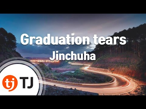[TJ노래방] Graduation tears - Jinchuha / TJ Karaoke