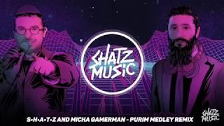 Purim Medley - Micha Gamerman (Shatz Remix)   מחרוזת שירי פורים - מיכה גמרמן (שאטס רמיקס)