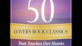 50 Lovers Rock Classics That Touches Our Hearts (Full Album)