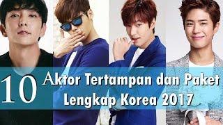 10 Aktor Tertampan Dan Paket Lengkap Korea 2017!