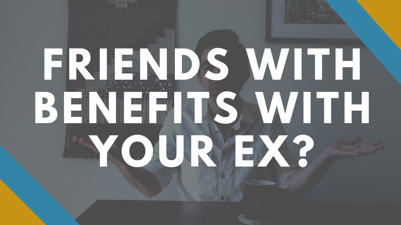Being Friends with Benefits with Your Ex to Get Them Back?