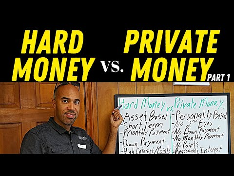 Hard Money VS. Private Money for Real Estate Investors, Part 1