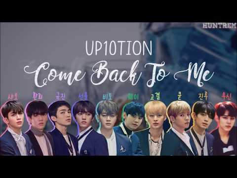 UP10TION (업텐션) - Come Back To Me (그대 내게 다시) [COLOR CODED HAN/ROM/ENG LYRICS]