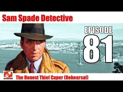 Sam Spade Detective - 81- The Honest Thief Caper Rehearsal - best radio show