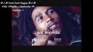 "Bob Marley ""three little birds"" traduction FR"